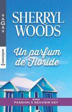 Vente EBooks : Un parfum de Floride  - Sherryl Woods