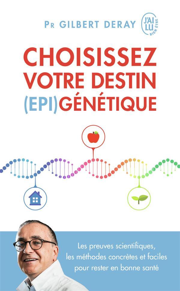 DERAY GILBERT - CHOISISSEZ VOTRE DESTIN (EPI)GENETIQUE