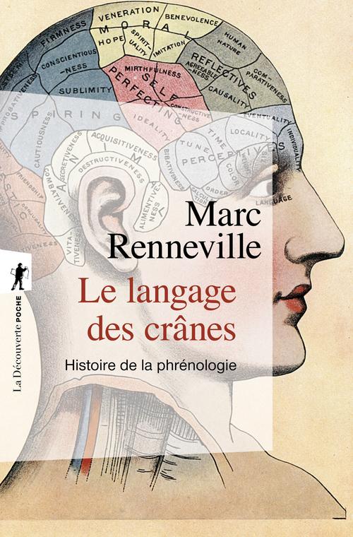 Le langage des crânes ; histoire de la phrénologie