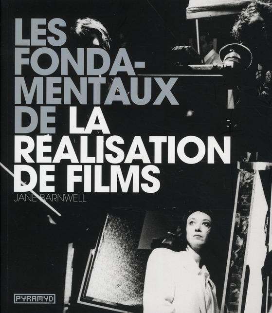 Les Fondamentaux De La Realisation De Films