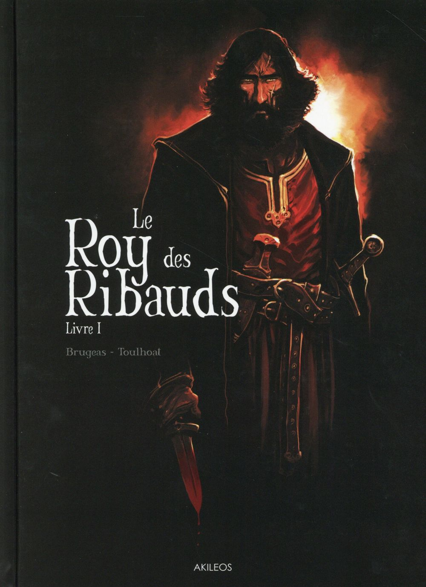 LE ROY DES RIBAUDS T1 BRUGEAS-V+ TOULHOAT-