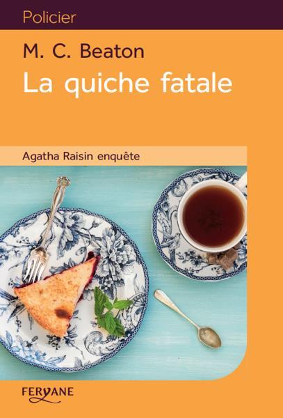 Agatha Raisin T.1 ; La Quiche Fatale