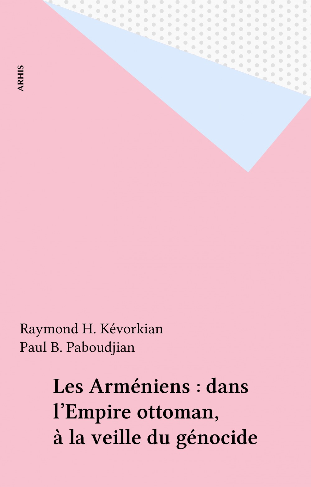 Vente EBooks : Les Arméniens : dans l'Empire ottoman, à la veille du génocide  - Raymond H. Kévorkian  - Paul B. Paboudjian