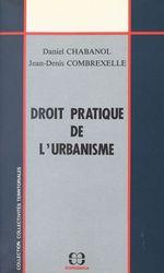 Vente EBooks : Droit pratique de l'urbanisme  - Jean-Denis Combrexelle - Daniel Chabanol