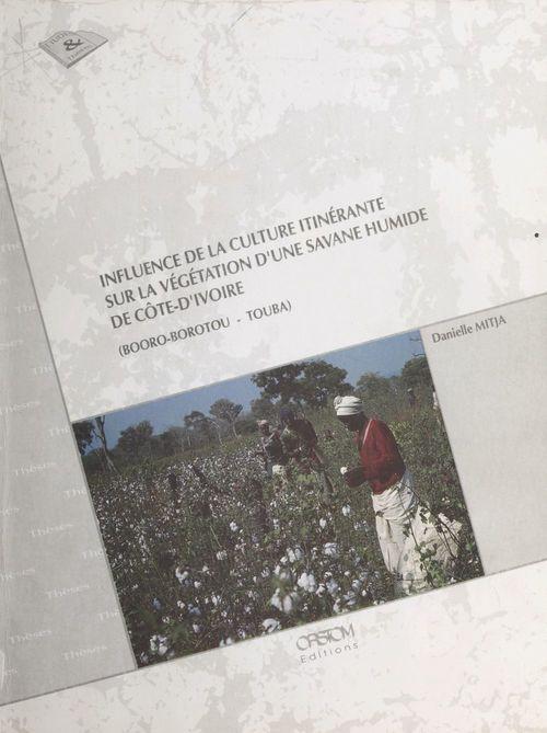 Influence de la culture itinérante sur la végétation d'une savane humide de Côte d'Ivoire