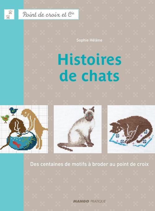 Histoires de chats ; des centaines de motifs à broder au point de croix