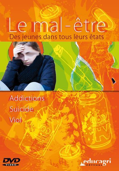 Le mal-être ; des jeunes dans tous leurs états ; addictions, suicines, viol