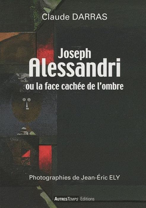 Joseph alessandri ou la face cachee