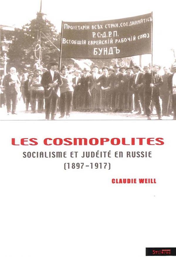 Les cosmopolites ; socialisme et judéité en Russie (1897-1917)