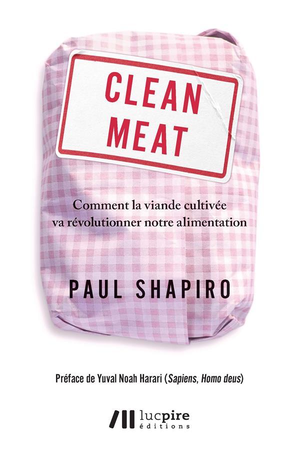 Clean meat ; comment la viande cultivée va révolutionner notre alimentation