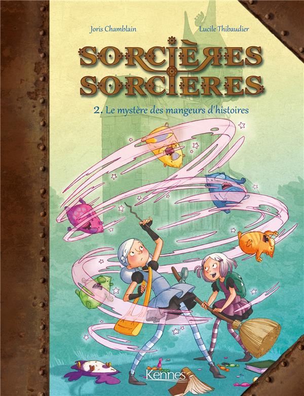 sorcières sorcières t.2 ; le mystère des mangeurs d'histoires