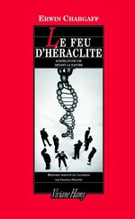 Feu d'héraclite  - Erwin Chargaff