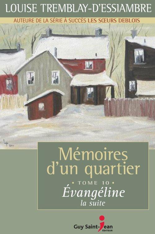 Vente Livre Numérique : Mémoires d'un quartier, tome 10  - Louise Tremblay d'Essiambre