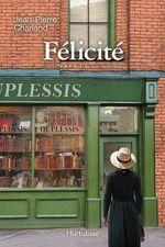 Vente Livre Numérique : Félicité T4  - Jean-Pierre Charland