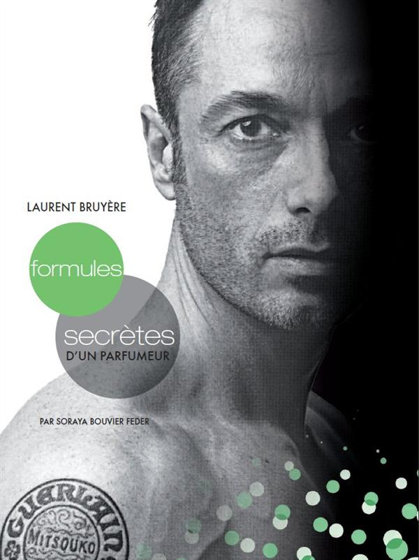 Laurent Bruyère ; formules secrètes parfumeur