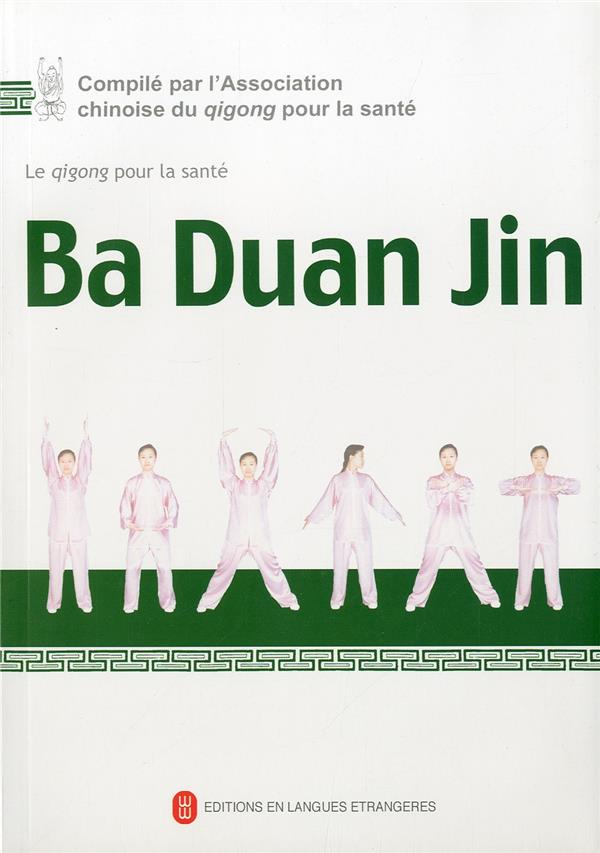 Le qigong pour la sante : ba duan jin (+ 1 dvd)