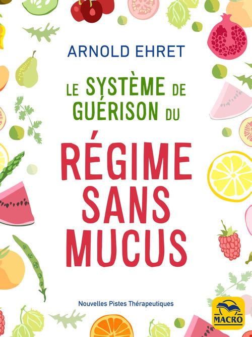 Le système de guérison du régime sans mucus