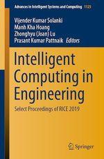 Intelligent Computing in Engineering  - Manh Kha Hoang - Vijender Kumar Solanki - Prasant Kumar Pattnaik - Zhonghyu (Joan) Lu