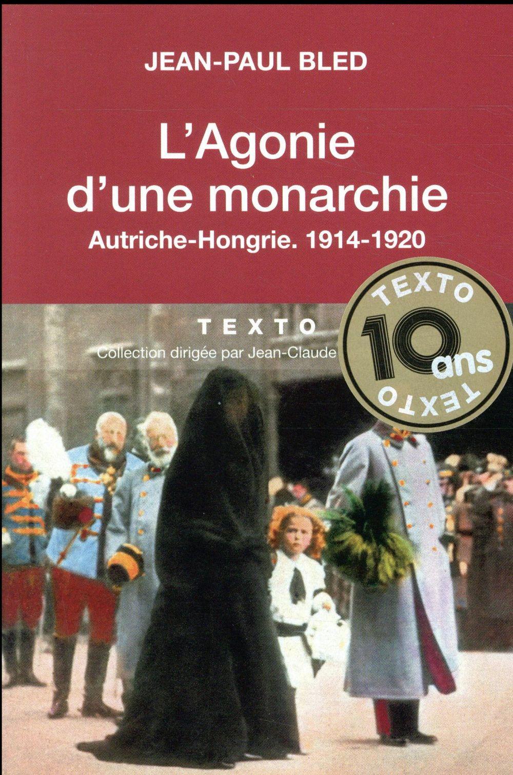 L'agonie d'une monarchie ; Autriche-Hongrie 1914-1920