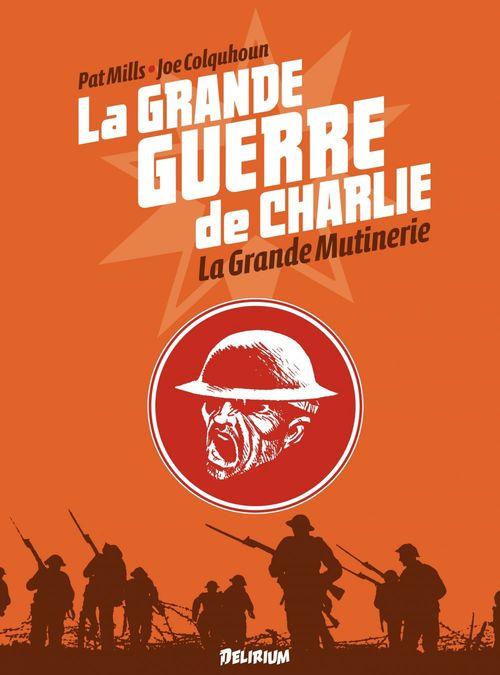 La grande guerre de Charlie t.7 ; la grande mutinerie