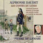 Vente AudioBook : Les contes du lundi. L'enfant espion - Maison à vendre - Les petits patés - La partie de billard  - Alphonse Daudet