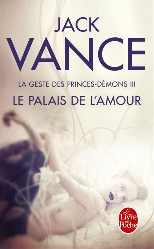 La geste des princes démons T.3 ; le palais de l'amour