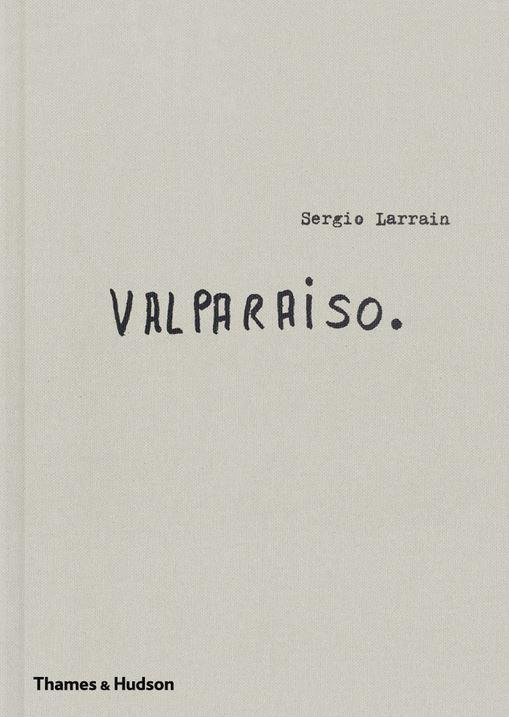 Sergio larrain valparaiso /anglais