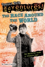 The Race Around the World (Totally True Adventures)  - Nancy Castaldo