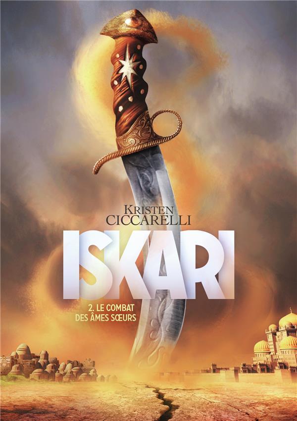 Iskari T.2 ; le combat des âmes soeurs