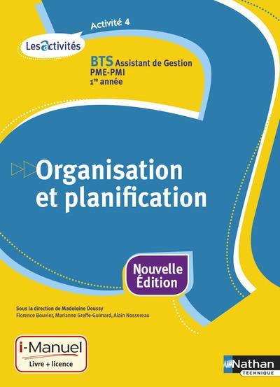 Activité 4 ; BTS assistant de gestion PME-PMI ; 1re année ; organisation et planification ; livre + licence élève (édition 2015)