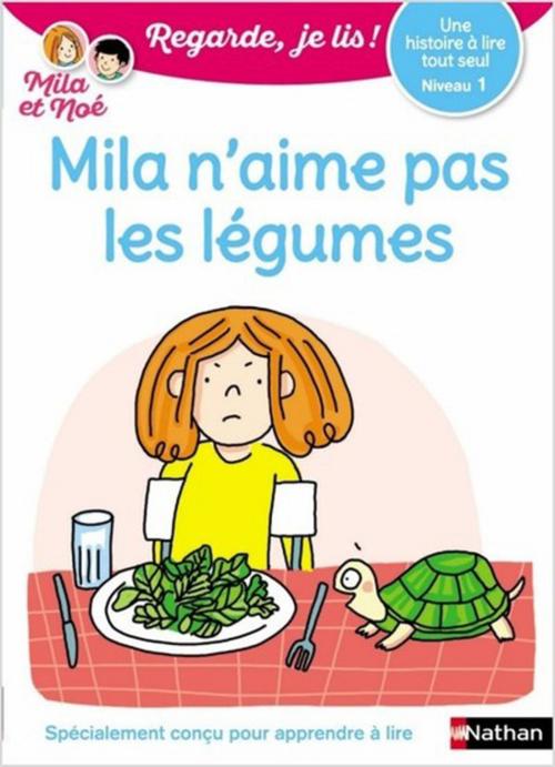 Regarde, je lis ! ; Mila n'aime pas les légumes ; CP ; niveau 1