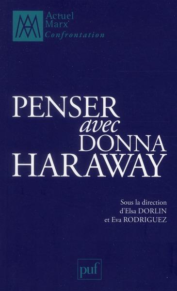 Penser avec Donna Haraway