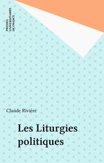 Vente EBooks : Les Liturgies politiques  - Claude Rivière