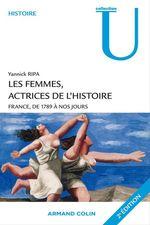 Vente Livre Numérique : Les femmes, actrices de l'histoire ; France, de 1789 à nos jours (2e édition)  - Yannick Ripa