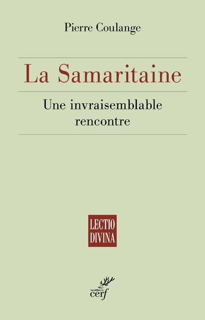 La Samaritaine ; une invraisemblable rencontre