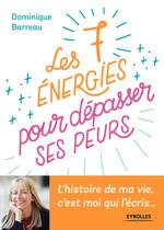 Vente Livre Numérique : Les 7 énergies pour dépasser ses peurs  - Dominique Barreau