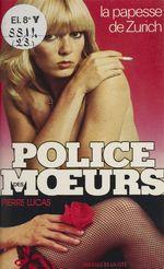 Police des moeurs : La Papesse de Zurich  - Pierre Lucas