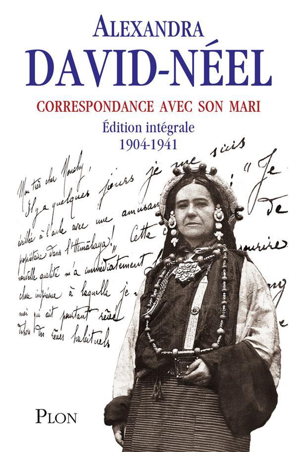 correspondance avec son mari ; 1904-1941 ; intégrale