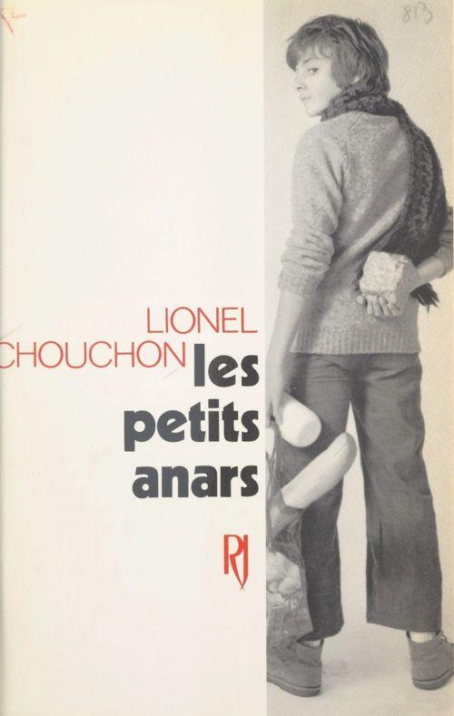 Les petits anars  - Lionel Chouchon