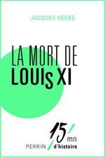 Vente Livre Numérique : La mort de Louis XI  - Jacques Heers