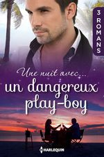 Vente Livre Numérique : Une nuit avec... un dangereux play-boy  - Natalie Anderson - Maggie Kingsley - Chantelle Shaw