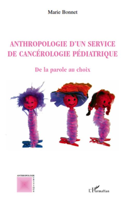 Anthropologie d'un service de cancérologie pédiatrique ; de la parole au choix