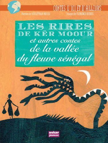 Les rires de Kër Moour ; et autres contes de la vallée du fleuve Sénégal