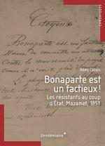 Bonaparte est un factieux!  - Rémy CAZALS