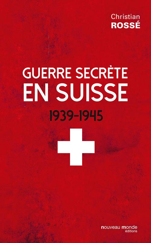 Guerre secrète en Suisse ; 1939-1945