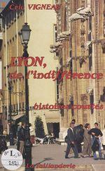 Lyon, de l'indifférence : histoires courtes