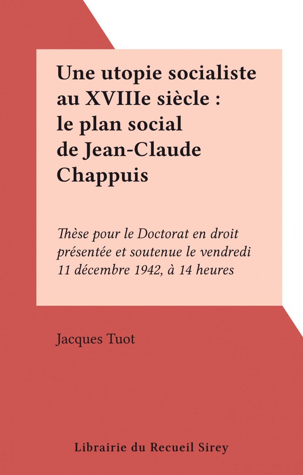 Une utopie socialiste au XVIIIe siècle : le plan social de Jean-Claude Chappuis