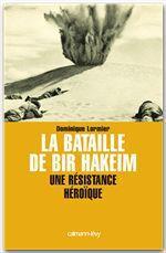 Vente Livre Numérique : La Bataille de Bir Hakeim  - Dominique LORMIER