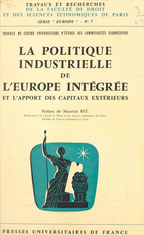 La politique industrielle de l'Europe intégrée et l'apport des capitaux extérieurs