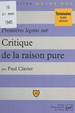 Vente Livre Numérique : Premières leçons sur Critique de la raison pure, de Kant  - Paul Clavier